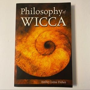 Philosophy of Wicca by Amber Laing Fisher Book